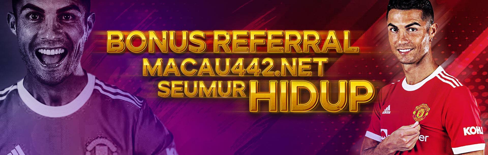 BONUS REFERRAL MACAU442.NET